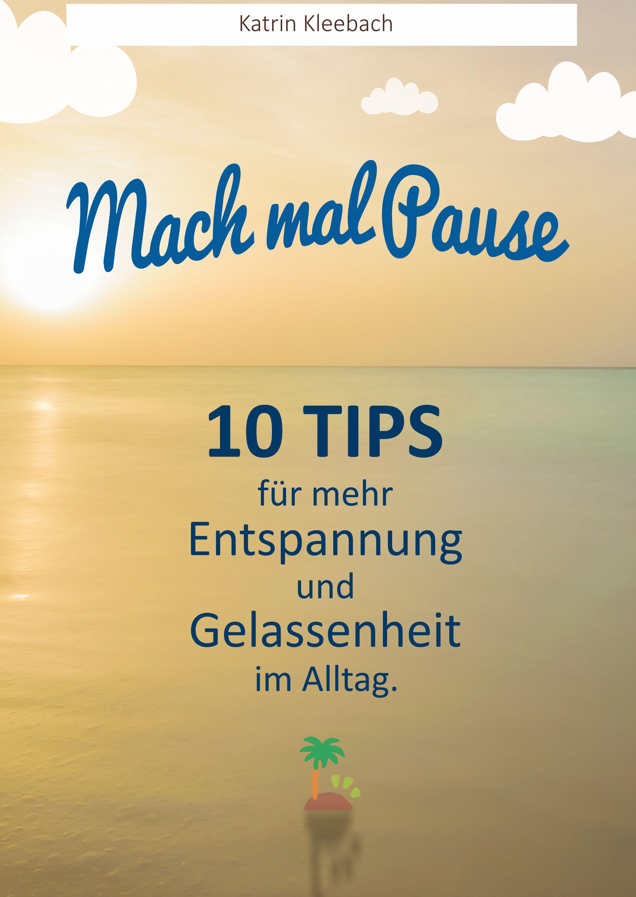 10 Tipps für mehr Entspannung und Gelassenheit im Alltag(1)